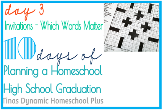 Day 3 Homeschool Graduation Invitations–Which Words Matter. 10 days of Planning A Homeschool High School Graduation