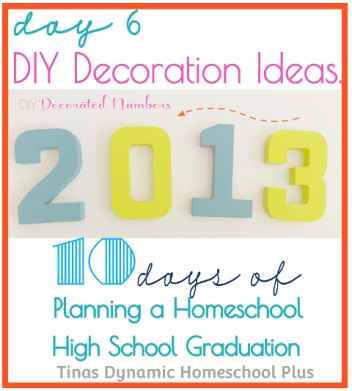 Day 6. DIY Decoration Ideas. 10 Days of Planning a Homeschool Highschool Graduation Tinas Dynam1 Day 6. DIY Decoration Ideas. Part 1. 10 days of Planning A Homeschool High School Graduation