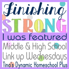 Finishing Strong Button Featured Finishing Strong – Homeschool Link Up Party {Homeschooling Middle & High School Years} #8. 04/23/2014