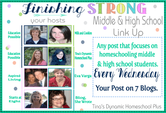 Homeschool Link Up Party – Homeschooling Middle & High School Years. Finishing Strong begins Wednesday March 5