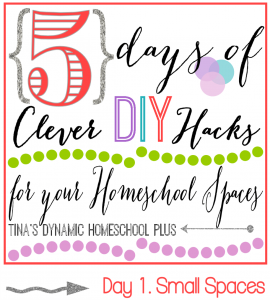 5 Days of Clever DIY Hacks for Your Homeschool Spaces  Day 1 Small  Spaces