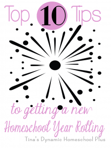 Top 10 Tips to Getting a New Homeschool Year Rolling