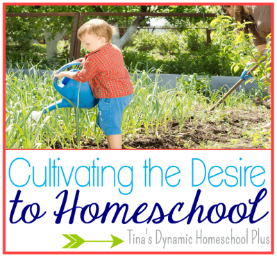 Cultivating The Desire to Homeschool thumb Cultivating the Desire to Homeschool