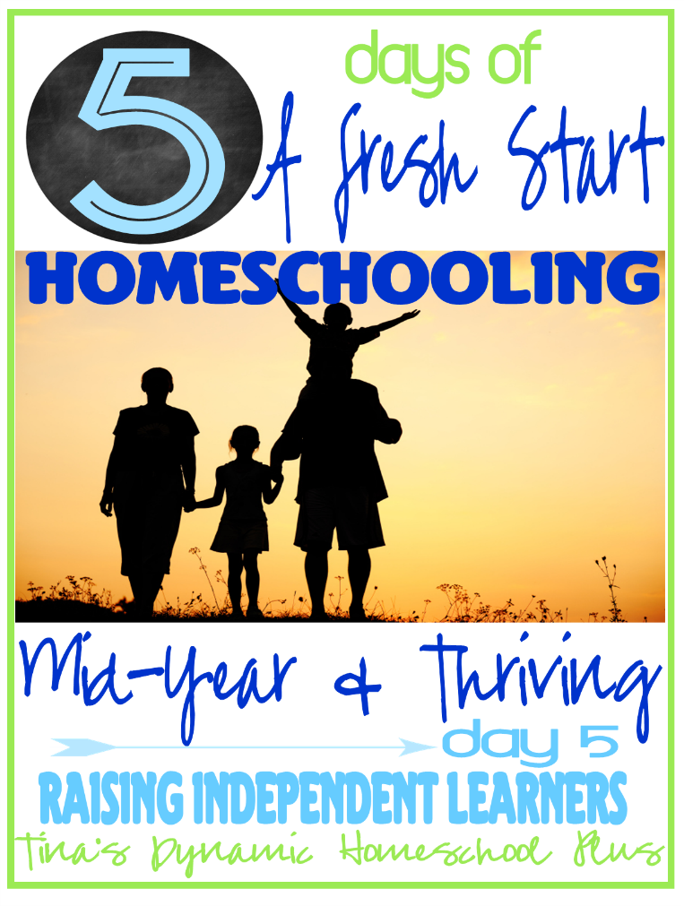Beginning To Homeschool Mid Year Day 5 5 days of Homeschooling Mid Year and Thriving. Day 5 Raising Independent Learners