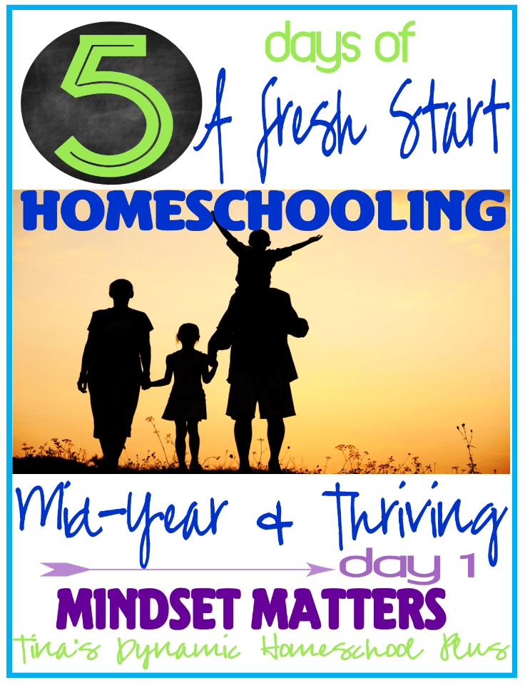 Beginning To Homeschool Mid Year 5 days of Homeschooling Mid Year and Thriving. Day 1 Mind set Matters