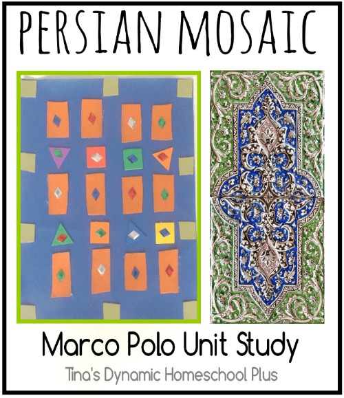Persian Mosaic Marco Polo Unit Study @ Tina's Dynamic Homeschool Plus