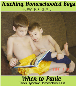 Teaching Homeschooled Boys How To Read - When to Panic @ Tina's Dynamic Homeschool Plus-1