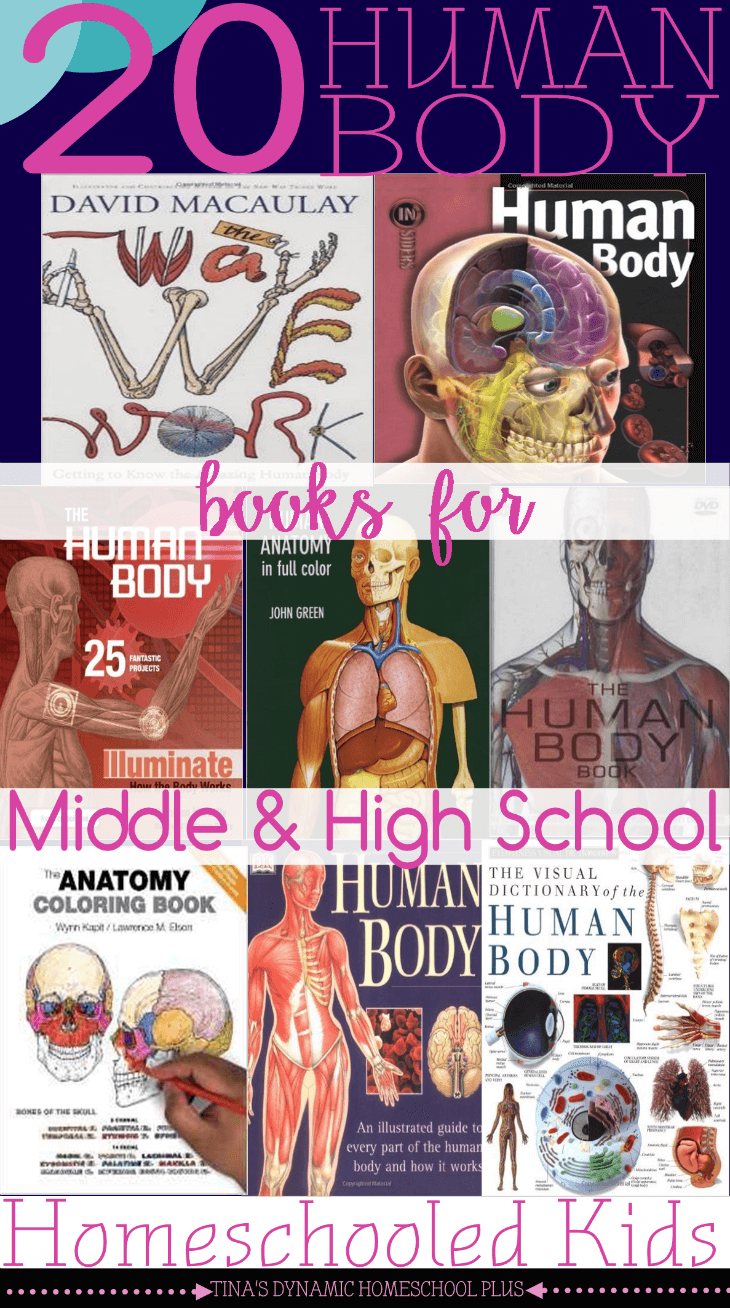 20 Human Body Books for Middle and High School Homeschooled Kids @ Tina's Dynamic Homeschool Plus