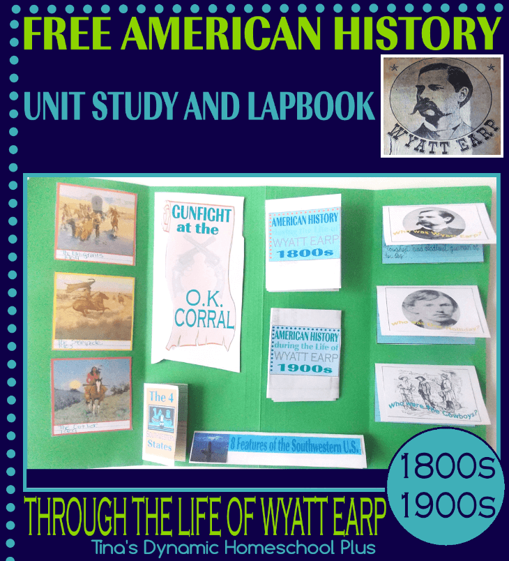 Free American History Lapbook. History through the Life of Wyatt Earp @ Tina's Dynamic Homeschool Plus