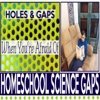 When You're Afraid of Homeschool Science Gaps @ Tina's Dynamic Homeschool Plus featured