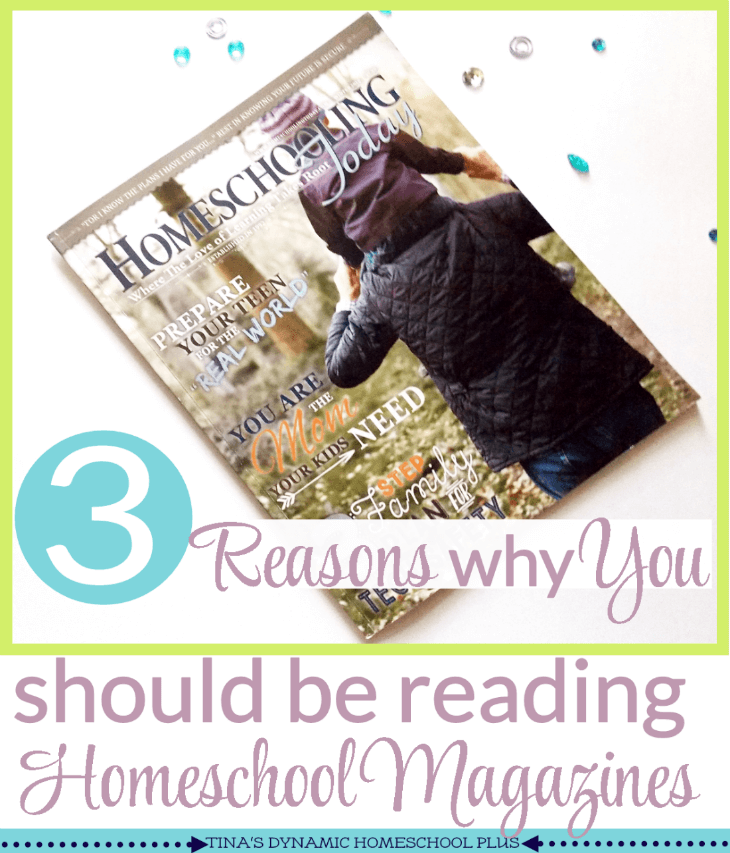 3 Reasons Why You Should Be Reading Homeschool Magazines @ Tina's Dynamic Homeschool Plus
