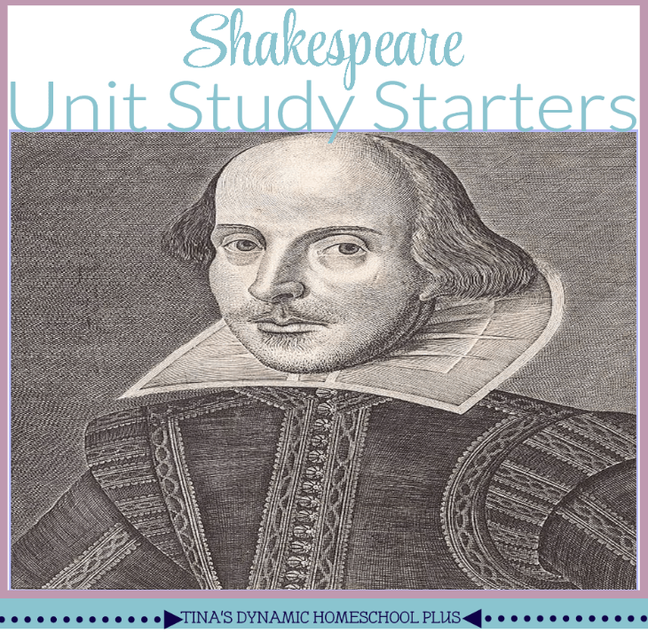 Shakespeare Unit Study Starters @ Tina's Dynamic Homeschool Plus