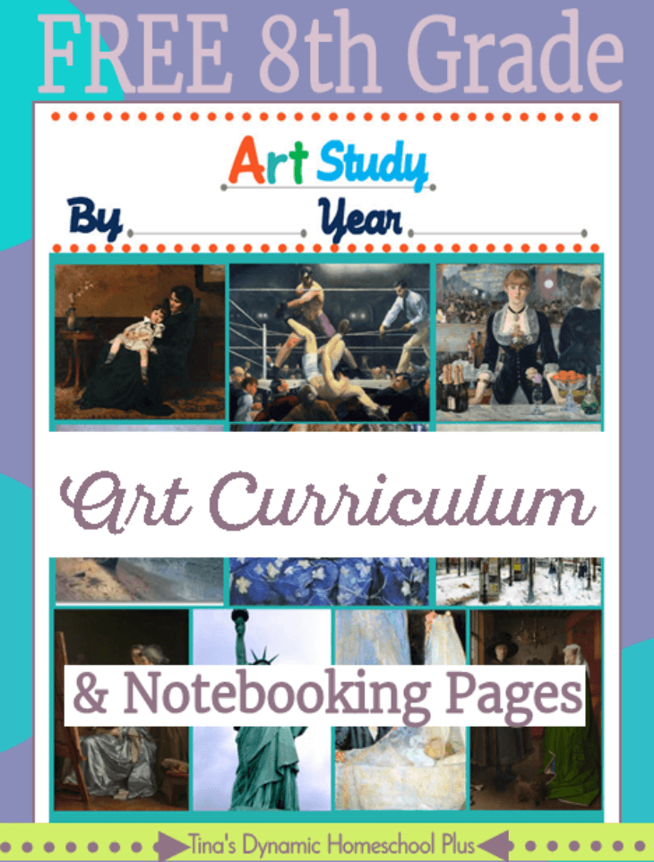 Free 8th Grade Art Curriculum and notebooking pages. Grab them over @ Tina's Dynamic Homeschool Plus