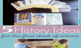 Start the Homeschool Year Off Right. 5 History Ideas for the First Week 300x