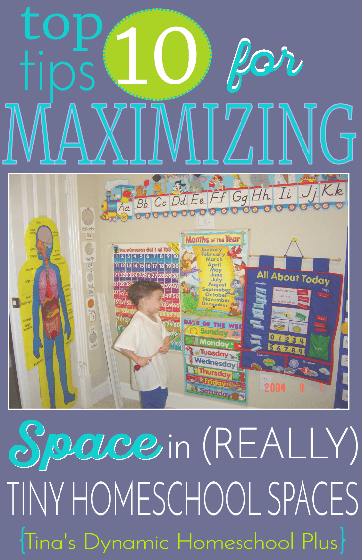 Top 10 Tips for Maximizing Space in (Really) Tiny Homeschool Spaces @ Tina's Dynamic Homeschool Plus