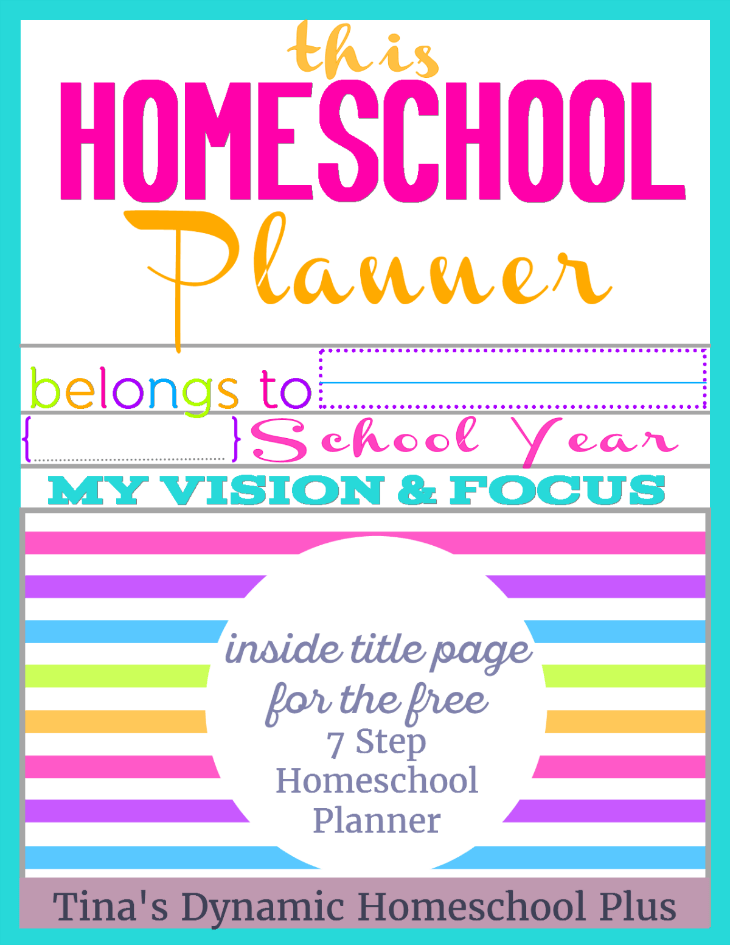 7 Step Homeschool Planner Inside Page. Grab this beautiful page for the inside of your Free 7 Step Homeschool Planner. The color choice is Miss You @ Tina's Dynamic Homeschool Plus