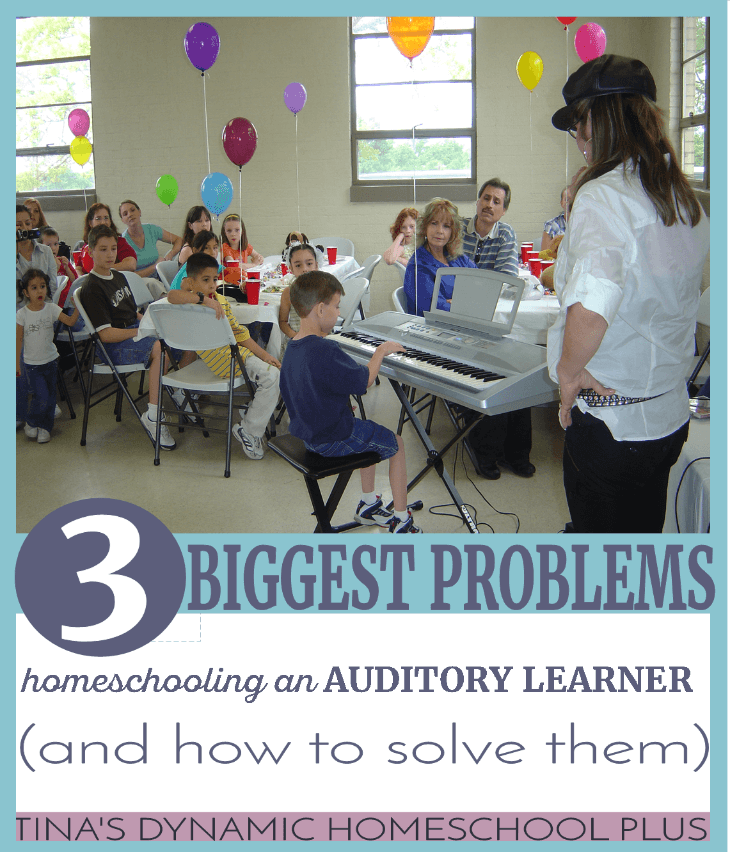 3 Biggest Problems with Homeschooling an Auditory Learner (And how to solve them) @ Tina's Dynamic Homeschool Plus