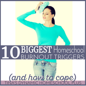 10-biggest-homeschool-burnout-triggers-and-how-to-cope-300x