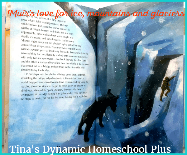 Muir had a love for ice, the mountains and exploring glaciers. Look at some hands-on ideas @ Tina's Dynamic Homeschool Plus