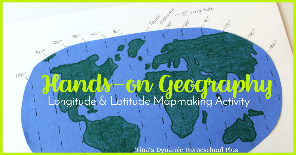 Hands-on Geography: Longitude and Latitude Mapmaking Activity | Tina's Dynamic Homeschool Plus