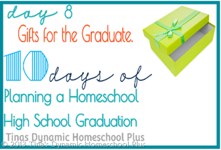 Day 8 Gift Ideas for Homeschool Seniors Tinas Dynamic Homeschool Plus thumb Day 8. High School Graduation Gift Ideas. 10 days of Planning A Homeschool High School Graduation
