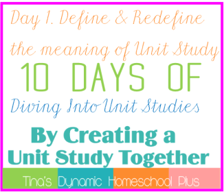 10 Days of Diving Into Unit Studies by Creating a Unit Study Together Day 1