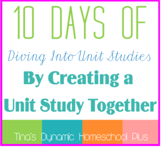 10 Days of Diving Into Unit Studies by Creating a Unit Study Together