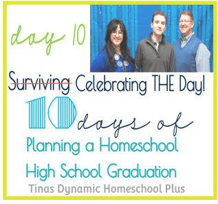 Day 10. Celebrating the Day 10 Days of Plannning Homeschool Highschool Graduation