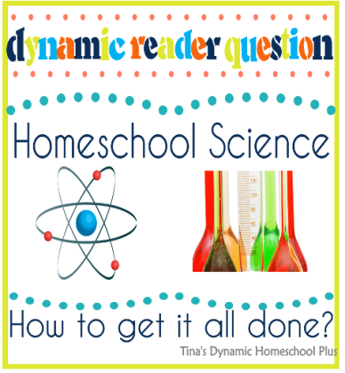Dynamic Reader Question Homeschool Science How To Get it All Done