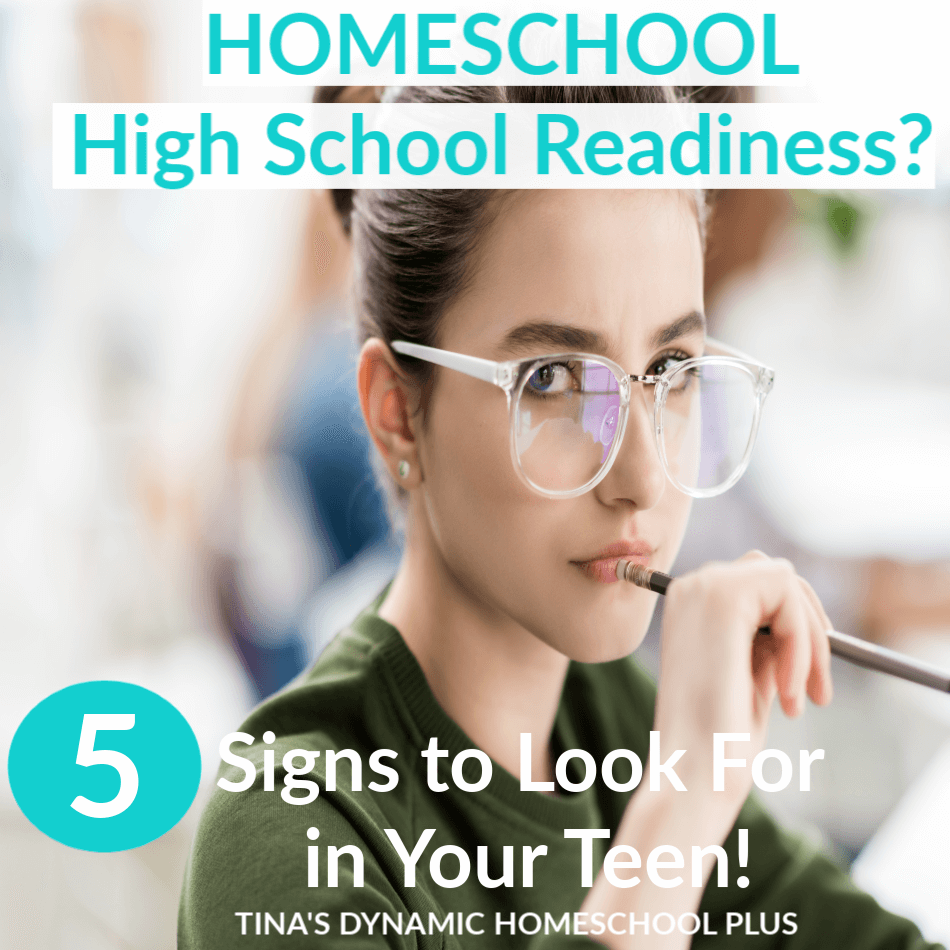 Homeschool High School Readiness - 5 signs to look for in your teen's development. Check it out at Tina's Dynamic Homeschool Plus