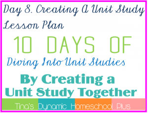 Day-8.-Creating-A-Unit-Study-Lesson-Plan.-10-Days-of-Diving-Into-Unit-Studies-by-Creating-a-Unit.png