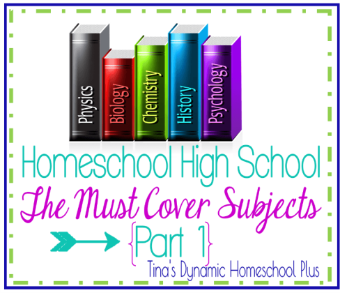 Homeschool High School The Must Cover Subjects