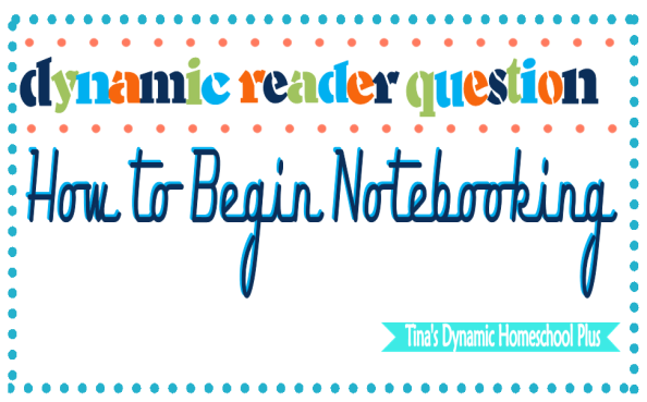 Dynamic Reader Question -  How To Begin Notebooking