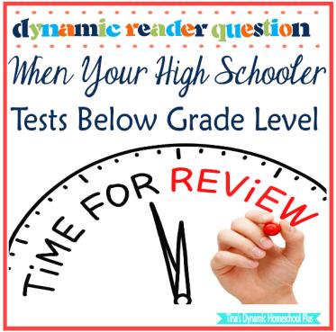 Dynamic Reader Question When Your High Schooler Tests Below Grade Level