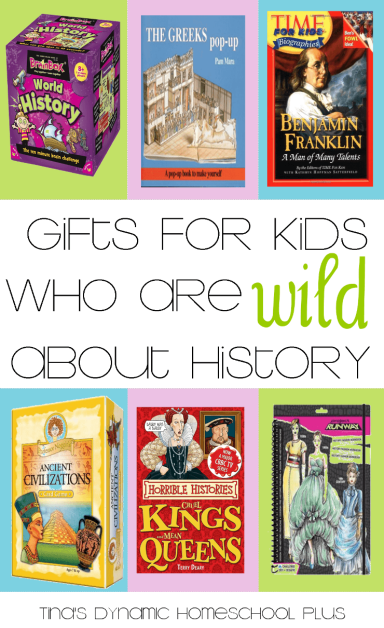 Gifts for Kids Who Are Wild About History | Tina's Dynamic Homeschool Plus
