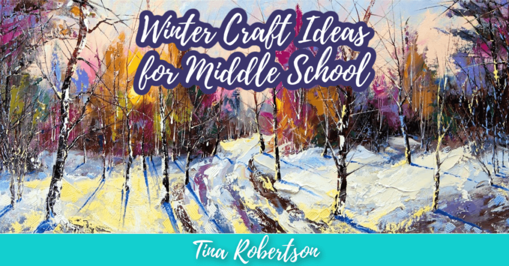 Winter Craft Ideas for Middle School