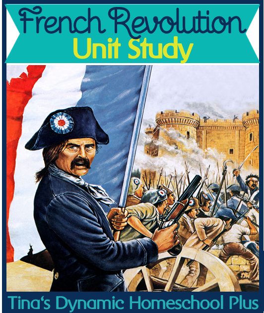 French Revolution Homeschool Unit Study @ Tina's Dynamic Homeschool Plus