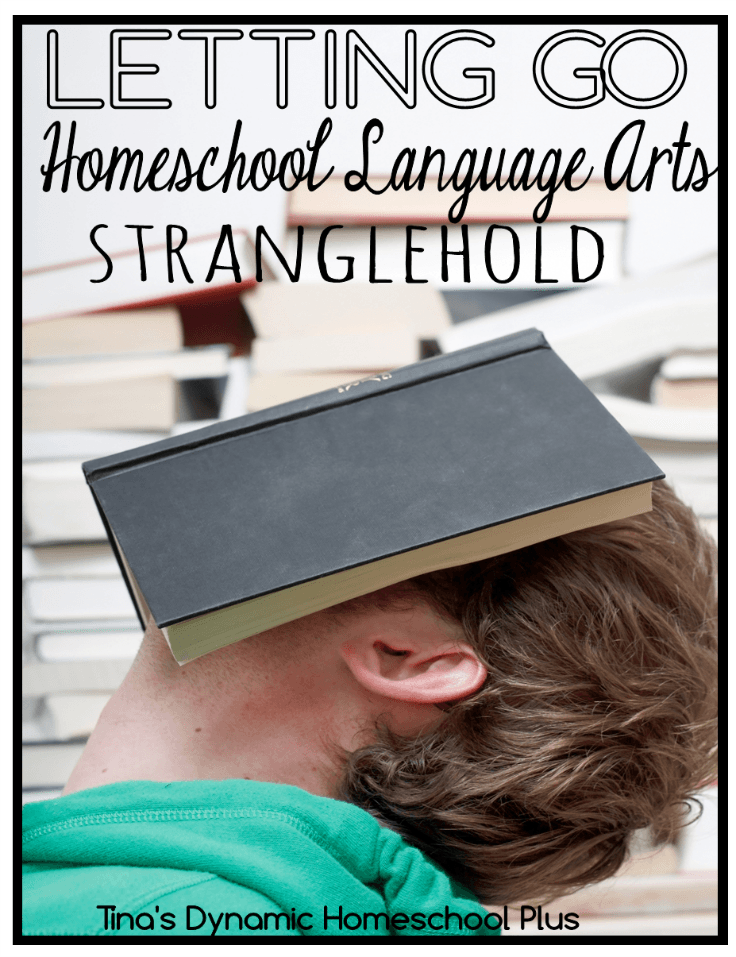 Letting Go of the Homeschool Language Arts Stranglehold