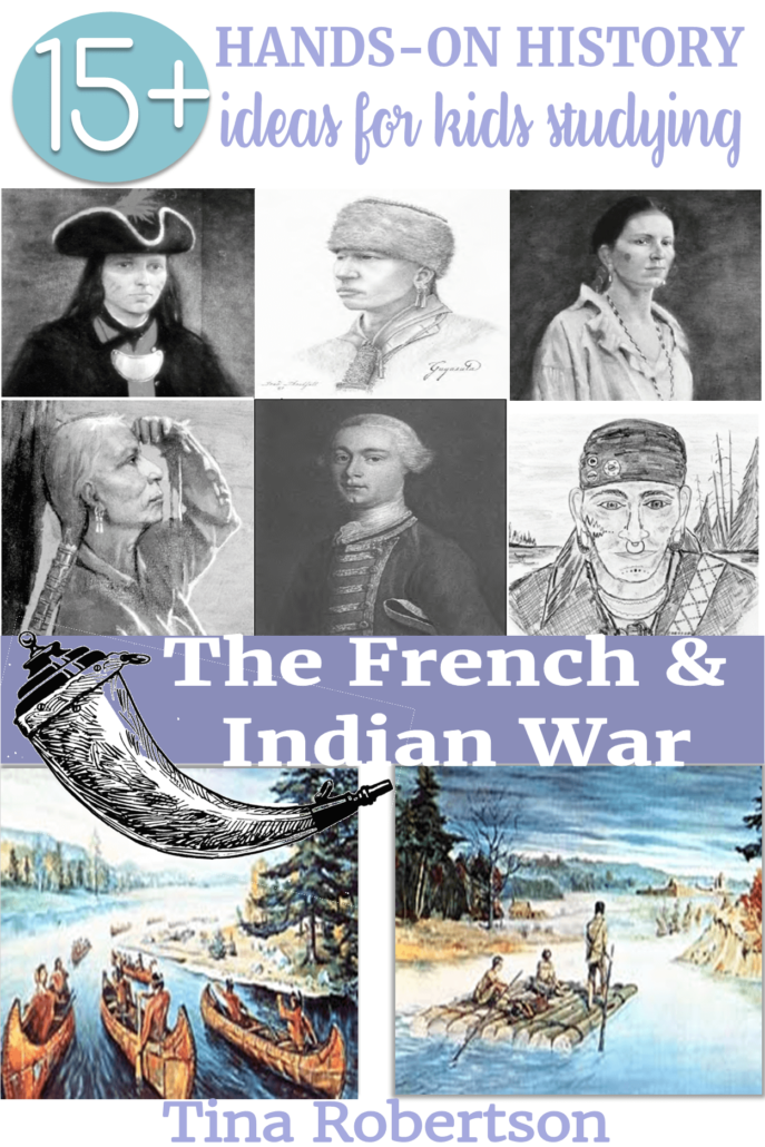 15 Hands-on History Ideas for Kids Studying the French and Indian War
