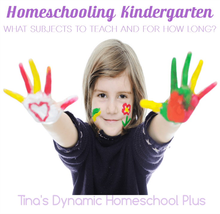 Homeschool Kindergarten. What Subjects to Teach and For How Long @ Tina's Dynamic Homeschool Plus