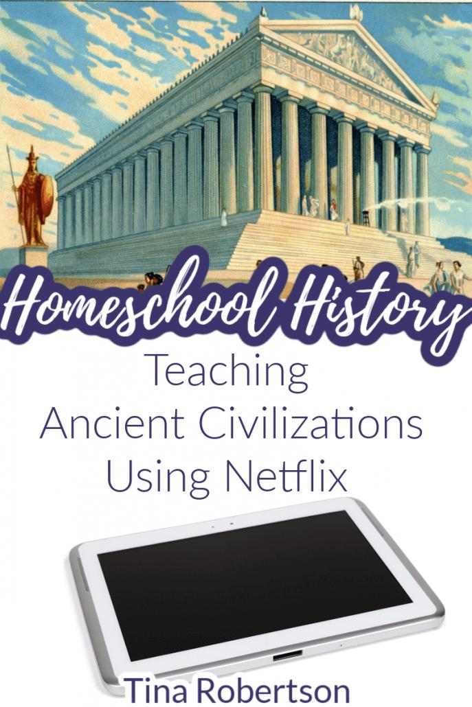 Homeschool History Teaching Ancient Civilizations Using Netflix