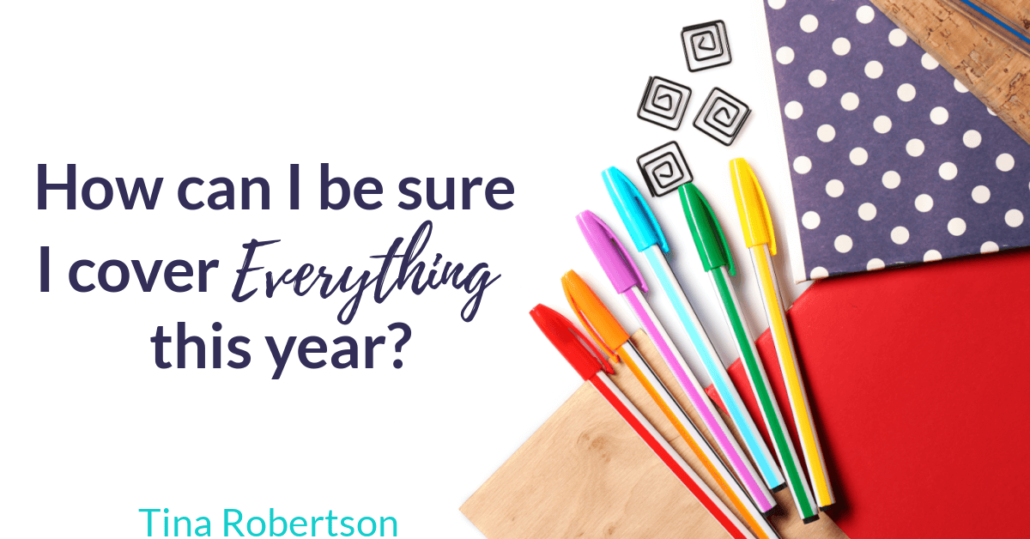 How can I be sure I cover EVERYTHING this year?