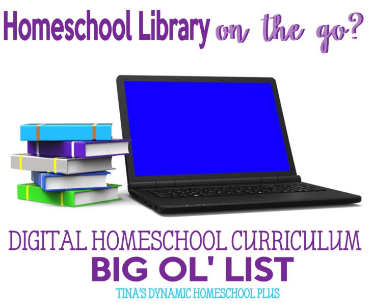 Digital Homeschool Curriculum - Big Ol' List. Your Library on the Go @ Tina's Dynamic Homeschool Plus