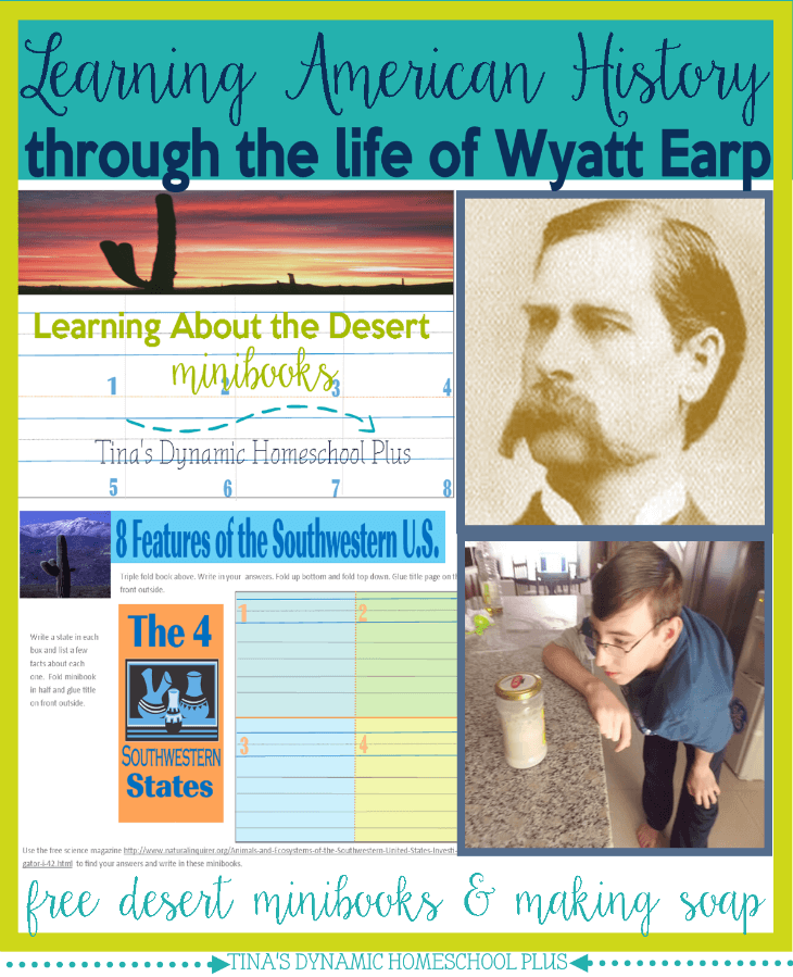 Learning American History through the Life of Wyatt Earp. Learn about American Deserts @ Tina's Dynamic Homeschool Plus