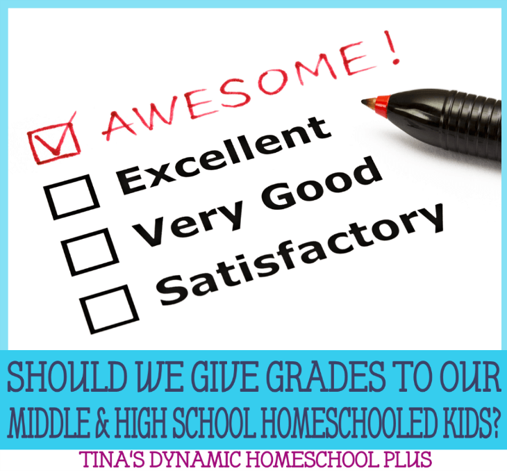 Should We Give Grades to our Middle and High School Homeschooled Kids @ Tina's Dynamic Homeschool Plus