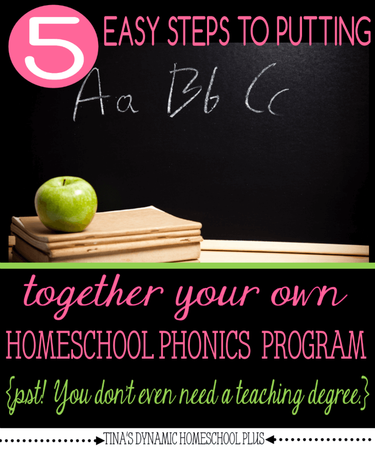 5 Easy Steps to Putting Together Your Own Homeschool Phonics Program @ Tina's Dynamic Homeschool Plus