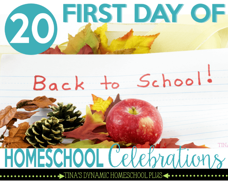 20 First Day of Homeschool Celebrations @Tina's Dynamic Homeschool Plus