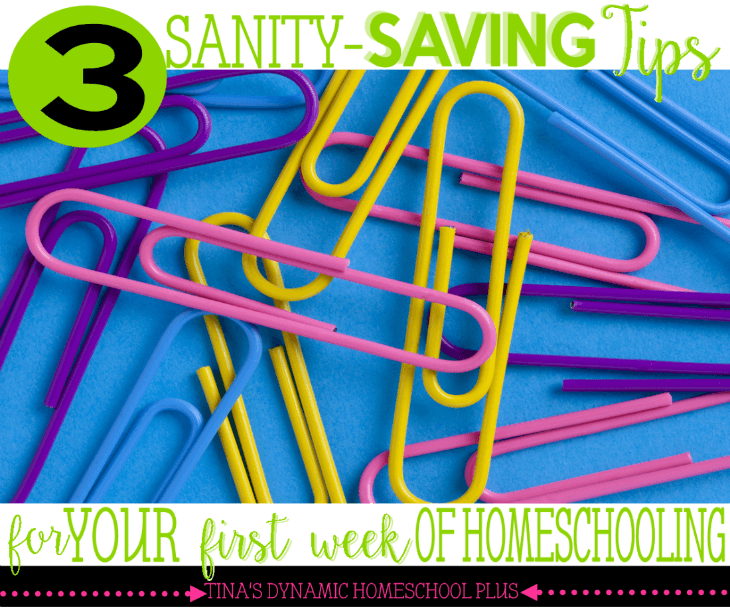 3 Sanity Saving Tips for Your First Week of Homeschooling @ Tina's Dynamic Homeschool Plus