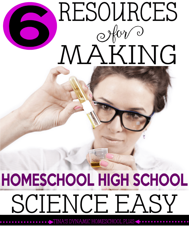 6 Resources for Making Homeschool High School Science Easy @ Tina's Dynamic Homeschool Plus