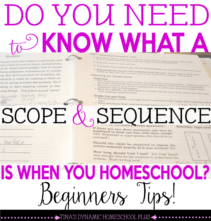 Do You Need to Know What a Scope and Sequence Is When You Homeschool. Tips for the Beginner. @ Tina's Dynamic Homeschool Plus